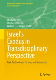 Israel's Exodus in Transdisciplinary Perspective - Text, Archaeology, Culture, and Geoscience ebook by