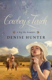 A Cowboy's Touch ebook by Denise Hunter
