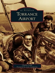 Torrance Airport ebook by Charles Lobb,Louis Zamperini