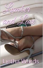 Lumber and Lace ebook by Lietha Wards