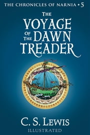 The Voyage of the Dawn Treader - The Chronicles of Narnia ebook by C. S. Lewis,Pauline Baynes