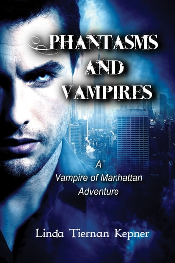 Phantasms and Vampires ebook by Linda Tiernan Kepner