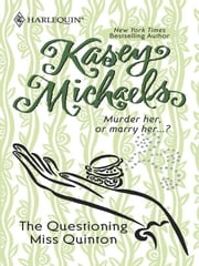 The Questioning Miss Quinton (Mills & Boon Silhouette) ebook by Kasey Michaels
