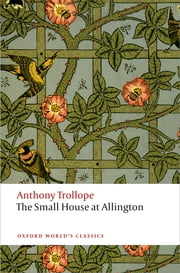 The Small House at Allington - The Chronicles of Barsetshire ebook by Anthony Trollope,Dinah Birch