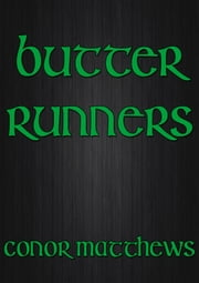 Butter Runners ebook by Conor Matthews