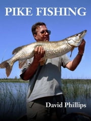 Pike Fishing ebook by David Phillips
