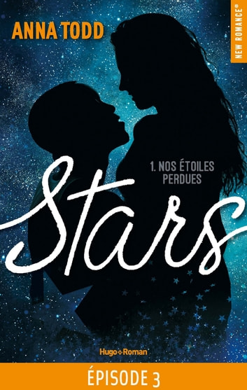 Stars - tome 1 Nos étoiles perdues Episode 3 ebook by Anna Todd