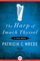 The Harp of Imach Thyssel ebook by Patricia C. Wrede