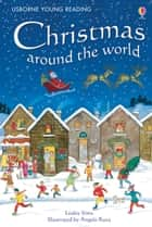 Christmas around the world: Usborne Young Reading: Series One ebook by Lesley Sims, Angelo Ruta