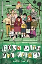 The Crims #2: Down with the Crims! ebook by Kate Davies