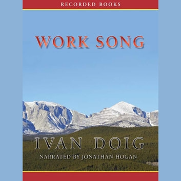 Work Song audiobook by Ivan Doig