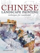 Chinese Landscape Painting Techniques for Watercolor ebook by Lian Quan Zhen