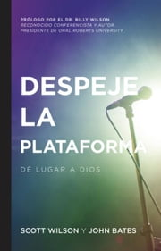 Despeje la plataforma: Dé lugar a Dios ebook by Wilson, Scott