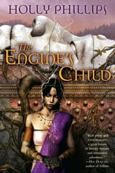 The Engine's Child ebook by Holly Phillips