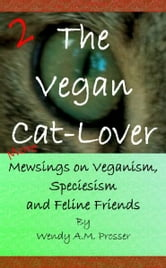 The Vegan Cat-Lover 2 ebook by Wendy A.M. Prosser