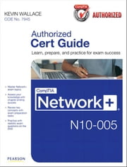 CompTIA Network+ N10-005 Authorized Cert Guide ebook by Kevin Wallace