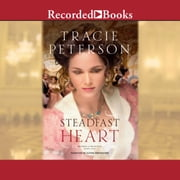 Steadfast Heart audiobook by Tracie Peterson