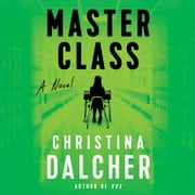 Master Class audiobook by Christina Dalcher