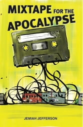 Mixtape for the Apocalypse ebook by Jemiah Jefferson