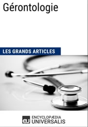 Gérontologie - Les Grands Articles d'Universalis ebook by Kobo.Web.Store.Products.Fields.ContributorFieldViewModel