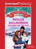 The Bride and the Baby ebook by Phyllis Halldorson