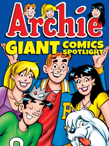 Archie Giant Comics Spotlight eBook by Archie Superstars