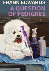 A Question of Pedigree ebook by Frank Edwards