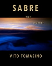 Sabre the Journey ebook by Vito Tomasino