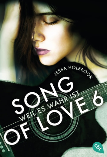 SONG OF LOVE - Weil es wahr ist - Folge 06 ebook by Jessa Holbrook