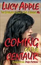 Coming of the Centaur: The Breeding Island of Dr. Melville #4 ebook by Lucy Apple