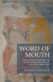 Word of Mouth - Fama and Its Personifications in Art and Literature from Ancient Rome to the Middle Ages ebook by Kobo.Web.Store.Products.Fields.ContributorFieldViewModel