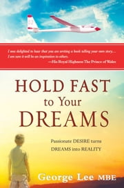 Hold Fast to Your Dreams ebook by George Lee