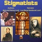 Stigmatists audiobook by Bob Lord, Penny Lord