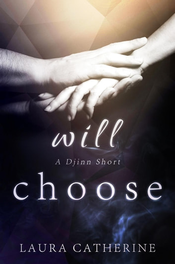 Will Choose - Djinn ebook by Laura Catherine