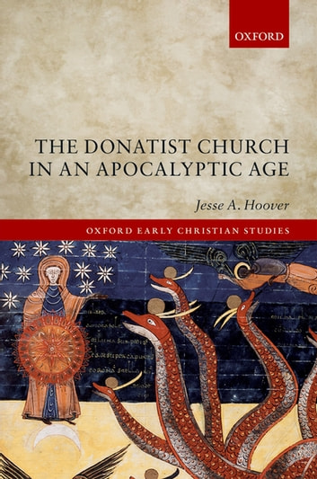 The Donatist Church in an Apocalyptic Age ebook by Jesse A. Hoover