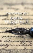 The Poetry Of Sara Teasdale ebook by Sara Teasdale