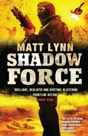 Shadow Force - Death Force: Book Three ebook by Matt Lynn