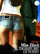 Il tagliatore di teste eBook by Miss Black