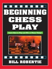 Beginning Chess Play ebook by Bill Robertie