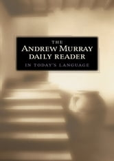 The Andrew Murray Daily Reader in Today's Language ebook by Andrew Murray