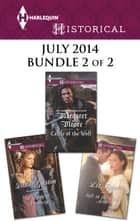 Harlequin Historical July 2014 - Bundle 2 of 2 - A Lady of Notoriety\Castle of the Wolf\Safe in the Earl's Arms ebook by Diane Gaston, Margaret Moore, Liz Tyner