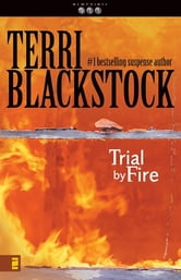Trial by Fire ebook by Terri Blackstock