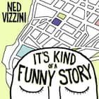 It's Kind of a Funny Story audiolibro by Ned Vizzini, Robert Fass