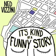 It's Kind of a Funny Story audiobook by Ned Vizzini