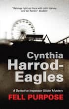 Fell Purpose ebook by Cynthia Harrod-Eagles