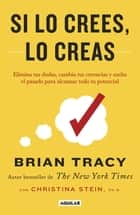 Si lo crees, lo creas ebook by Brian Tracy
