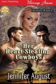 Her Heart-Stealing Cowboys ebook by Jennifer August