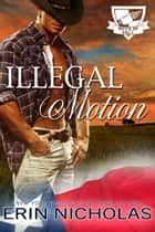 Illegal Motion ebook by Erin Nicholas