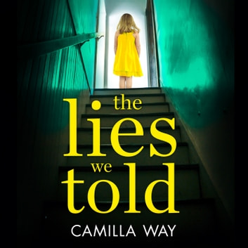 The Lies We Told audiobook by Camilla Way