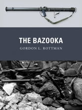 The Bazooka ebook by Gordon L. Rottman